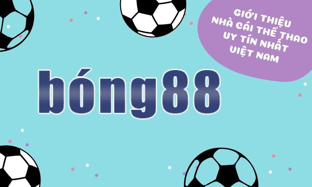 Bong88 nhà cái cá cược thể thao hàng đầu Việt Nam