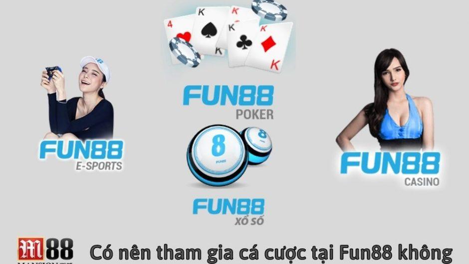 Có nên tham gia cá cược tại Fun88 không