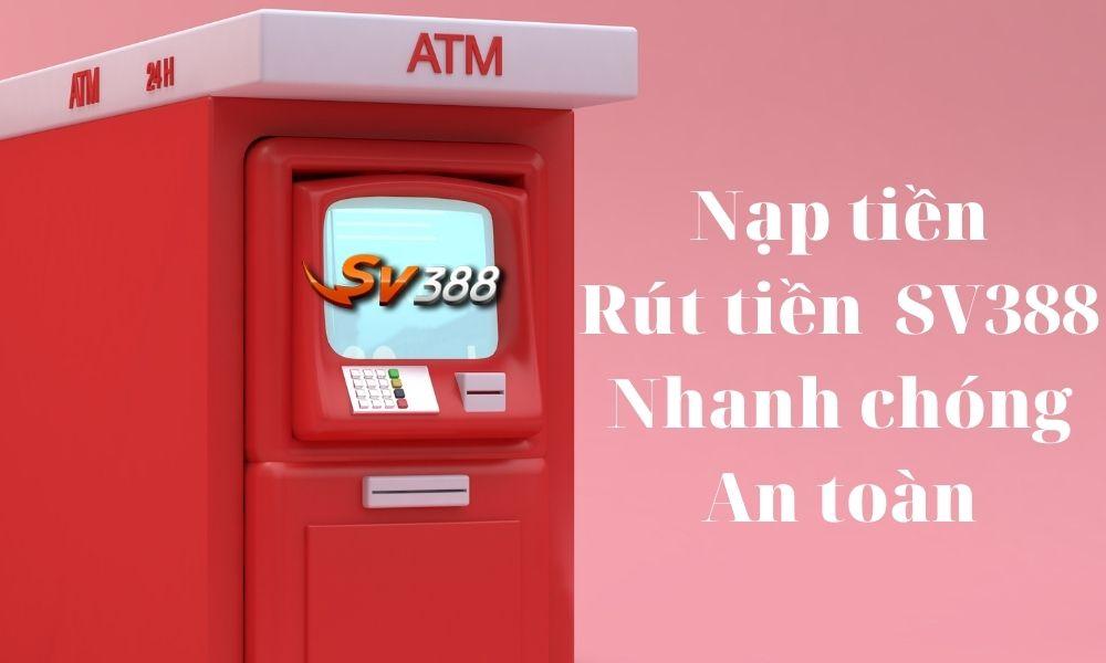Nạp tiền rút tiền SV388