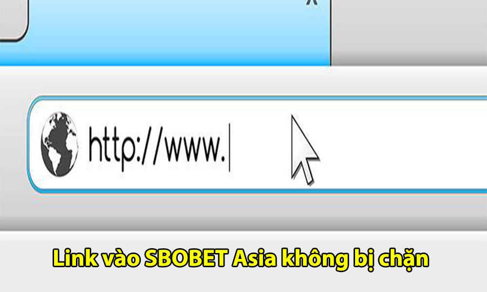 Cập nhật link vào SBOBET Asia không bị chặn