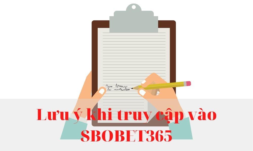 Lưu ý khi truy cập vào SBOBET365 bằng link thay thế
