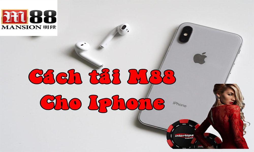 Các bước cài đặt app M88 cho điện thoại IOS