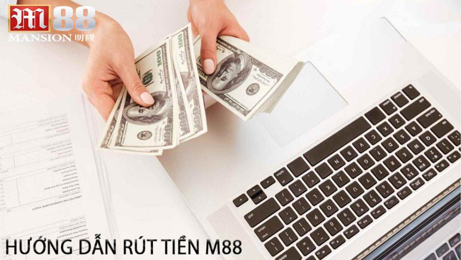 Rút tiền M88 | Chi tiết cách rút tiền M88 nhanh chóng