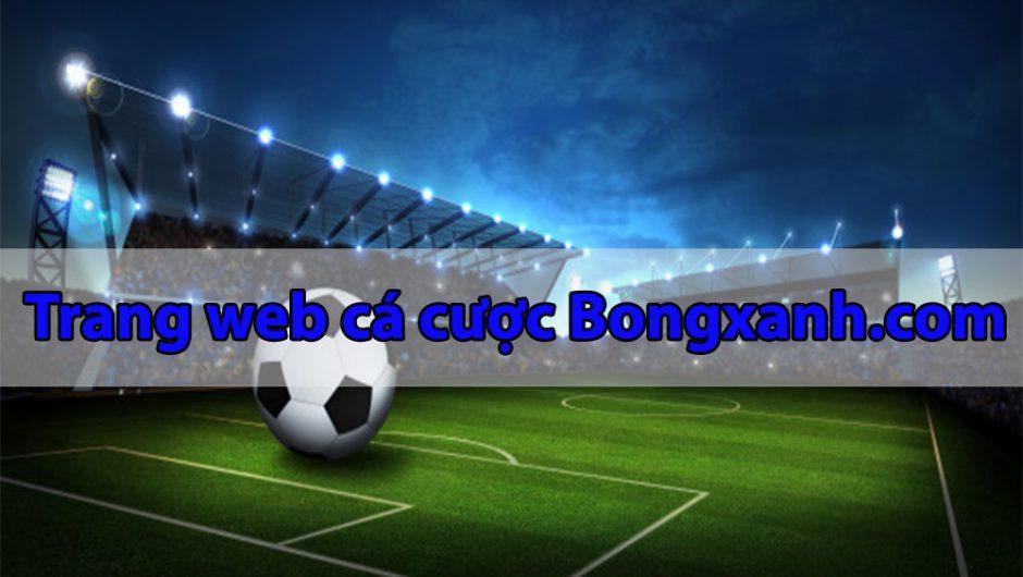 Bongxanh.com – Trang cá cược thể thao nhiều thành viên nhất Đông Nam Á