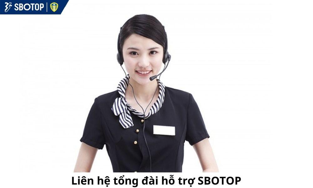 Liên hệ tổng đài hỗ trợ SBOTOP