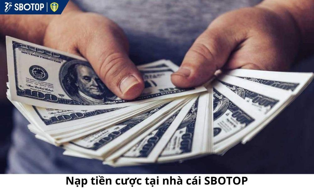 Nạp tiền cược tại nhà cái SBOTOP